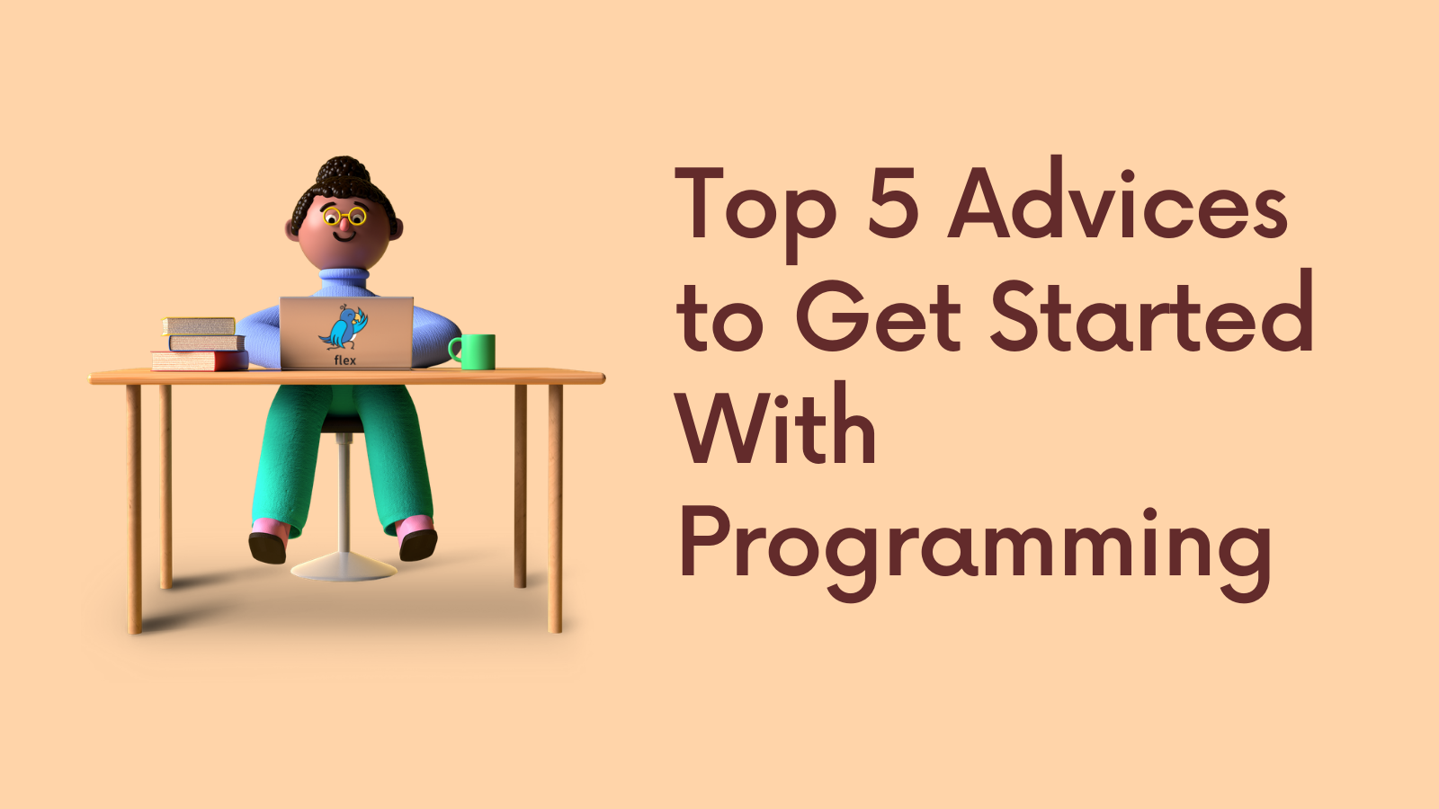 Top 5 Advices to Get Started With Programming
