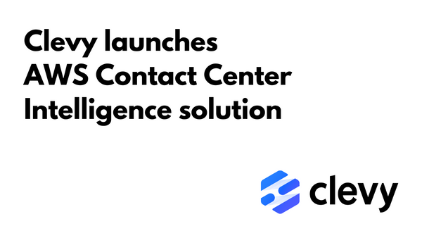 Clevy Launches AWS Contact Center Intelligence Solution
