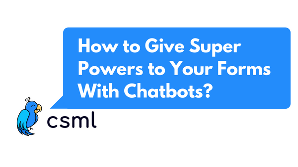 How to Give Super Powers to Your Forms With Chatbots
