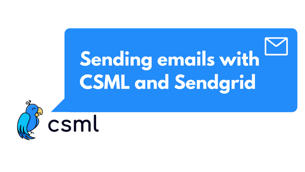 Sending emails with CSML and Sendgrid